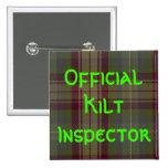 """""""Inspector oficial de la falda escocesa """" Pin Cuadrada 5 Cm"""