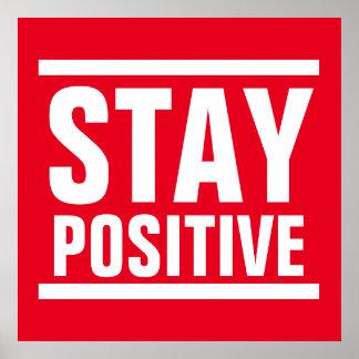 Inspirado de motivación positivo de la estancia póster