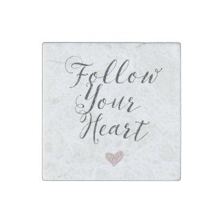 Inspirado siga su corazón imán de piedra