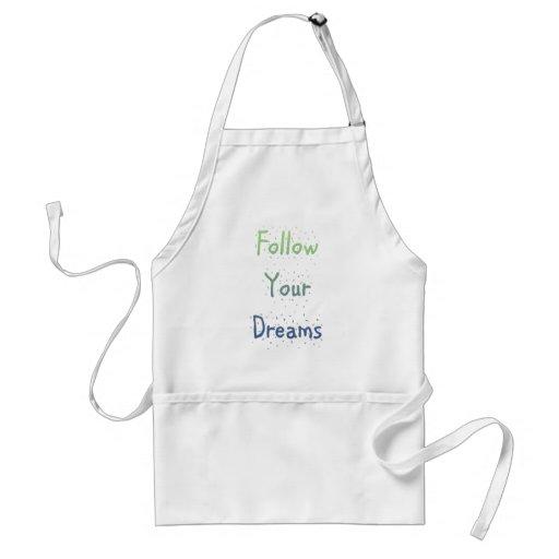 Inspirado siga sus sueños delantal