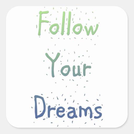 Inspirado siga sus sueños pegatina cuadrada