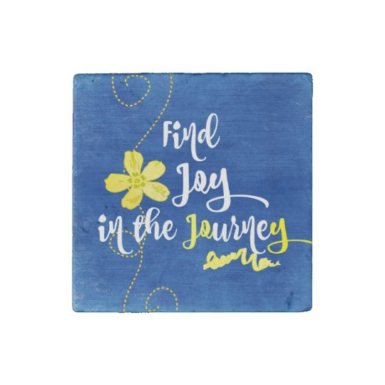 Inspiration Find Joy In The Journey Quote Stone Magnet Zazzlecom
