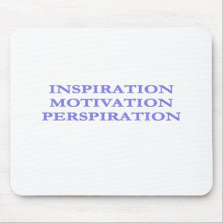 Inspiration, Motivation, Perspiration Mouse Mat