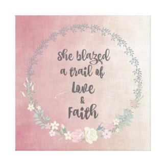 Inspiration: She Blazed a Trail of Love & Faith Canvas Print