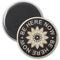 Inspirational 3 Word Quotes ~Be Here Now~ 2 Inch Round Magnet