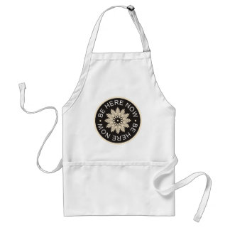 Inspirational 3 Word Quotes ~Be Here Now~ Adult Apron