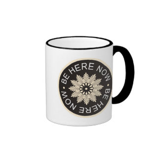 Inspirational 3 Word Quotes ~Be Here Now~ Ringer Mug