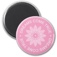 Inspirational 3 Word Quotes ~Dreams Come True~ 2 Inch Round Magnet
