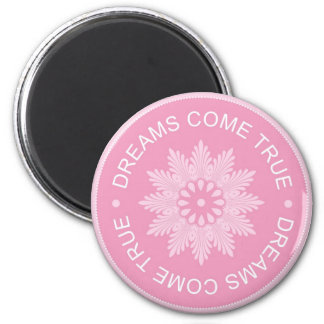 Inspirational 3 Word Quotes ~Dreams Come True~ Magnet