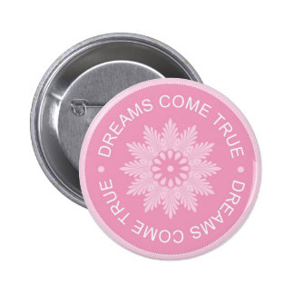 Inspirational 3 Word Quotes ~Dreams Come True~ Pinback Button