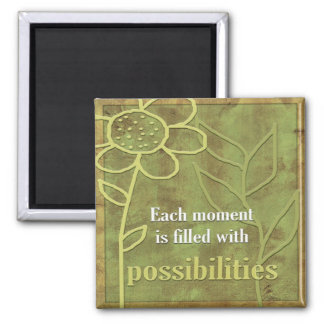 Inspirational Affirmations-Possibilities 2 Inch Square Magnet