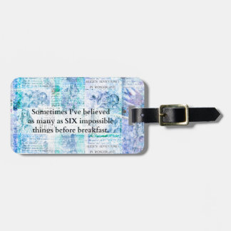 Inspirational Alice in Wonderland QUOTE Bag Tag