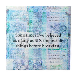 Inspirational Alice in Wonderland QUOTE Tile