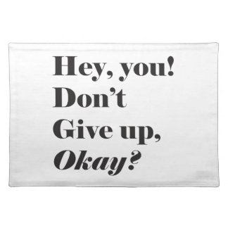 Inspirational and Encouraging quote Cloth Placemat