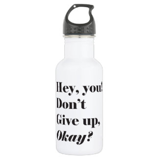 Inspirational and Encouraging quote Stainless Steel Water Bottle