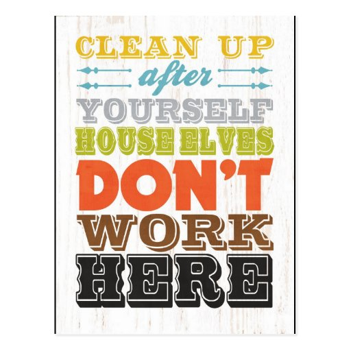 Inspirational Art - Clean Up After Yourself. Postcard