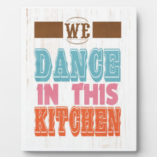 Inspirational Art - Dance In The Kitchen. Photo Plaques