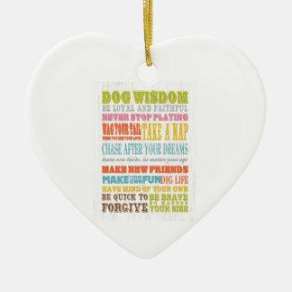 Inspirational Art - Dog Wisdom. Ceramic Ornament
