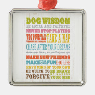 Inspirational Art - Dog Wisdom. Metal Ornament