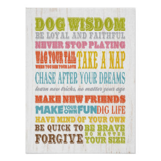 Inspirational Art - Dog Wisdom. Poster