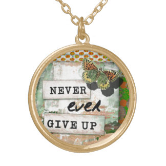 """Inspirational Art necklace """"Never Give Up"""""""