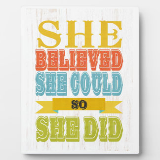 Inspirational Art - She Believed, She Did Photo Plaque