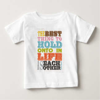 Inspirational Art - The Best Thing To Hold On. Shirt