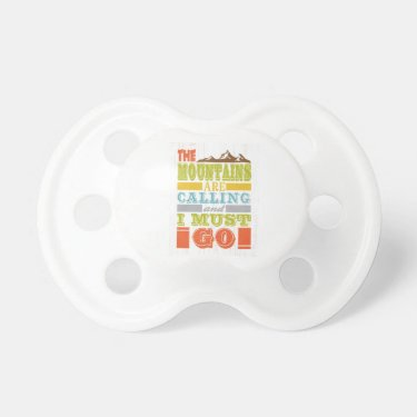 Inspirational Art - The Mountains Are Calling. Baby Pacifier