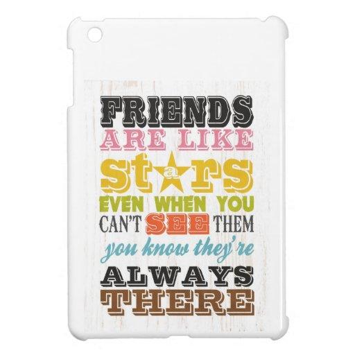 Inspirational Arts - Friends Are Like Stars. iPad Mini Case