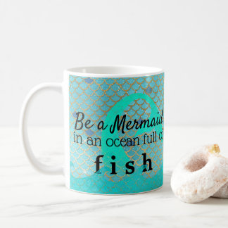 Inspirational Be a Mermaid Quote Teal Gold Coffee Mug