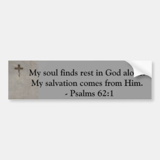 Inspirational Bible quote Psalms 62:1 Bumper Sticker