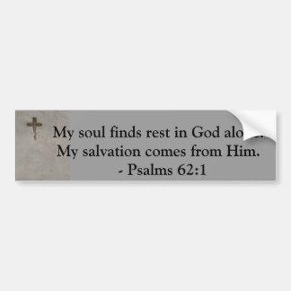 Inspirational Bible quote Psalms 62:1 Car Bumper Sticker