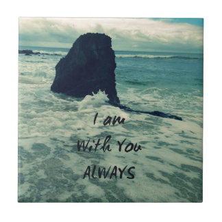 Inspirational Bible Verse I am With You Always Ceramic Tile