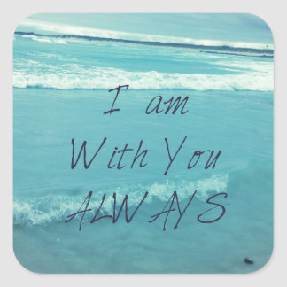 Inspirational Bible Verse ocean - I am With You Square Sticker