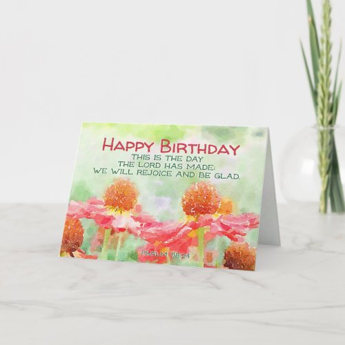 Inspirational Birthday Psalm 118:24 Flowers Card