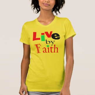"""Inspirational Blessings """"Live by Faith"""" Shirt"""