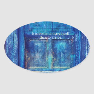 Inspirational Buddha travel quote Oval Sticker