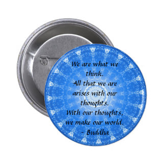 INSPIRATIONAL Buddhist Quote, Saying 2 Inch Round Button
