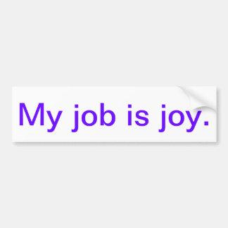 Inspirational bumper sticker - joy