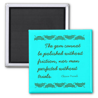Inspirational Chinese proverb for lifes trials 2 Inch Square Magnet