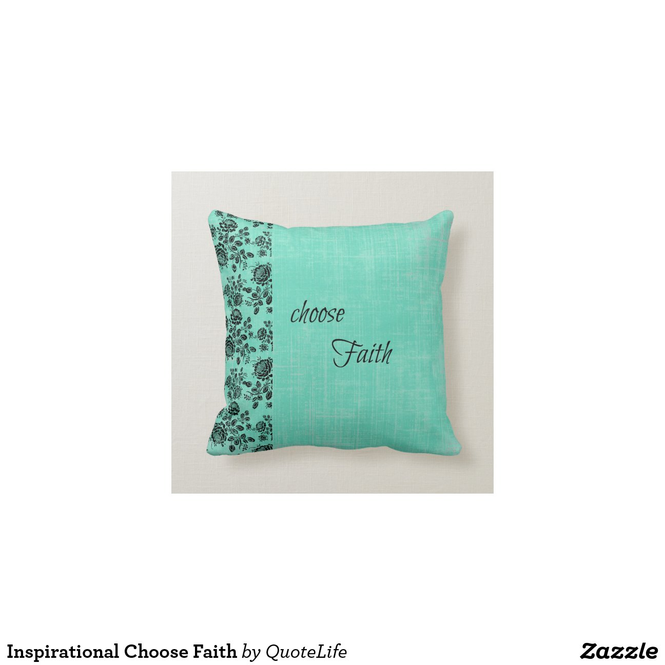 Inspirational Choose Faith Throw Pillow