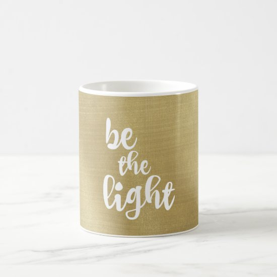 Inspirational Christian Quote: Be the Light Coffee Mug