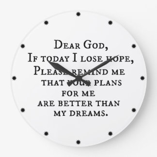 Inspirational Christian Quote: Dear God Large Clock