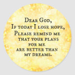 Inspirational Christian Quote: Dear God Round Stickers