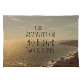 Inspirational Christian Quote God's Dreams for You Placemat