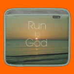 Inspirational Christian Quote Run to God Sleeves For iPads