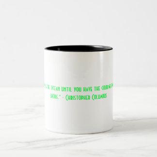 Inspirational Christopher Columbus Coffee Mug