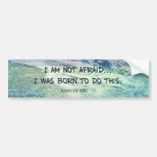 Inspirational courage quote JOAN OF ARC sea ocean Bumper Sticker