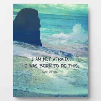 Inspirational courage quote JOAN OF ARC sea ocean Plaque