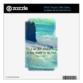 Inspirational courage quote JOAN OF ARC sea ocean Skins For iPod Touch 4G